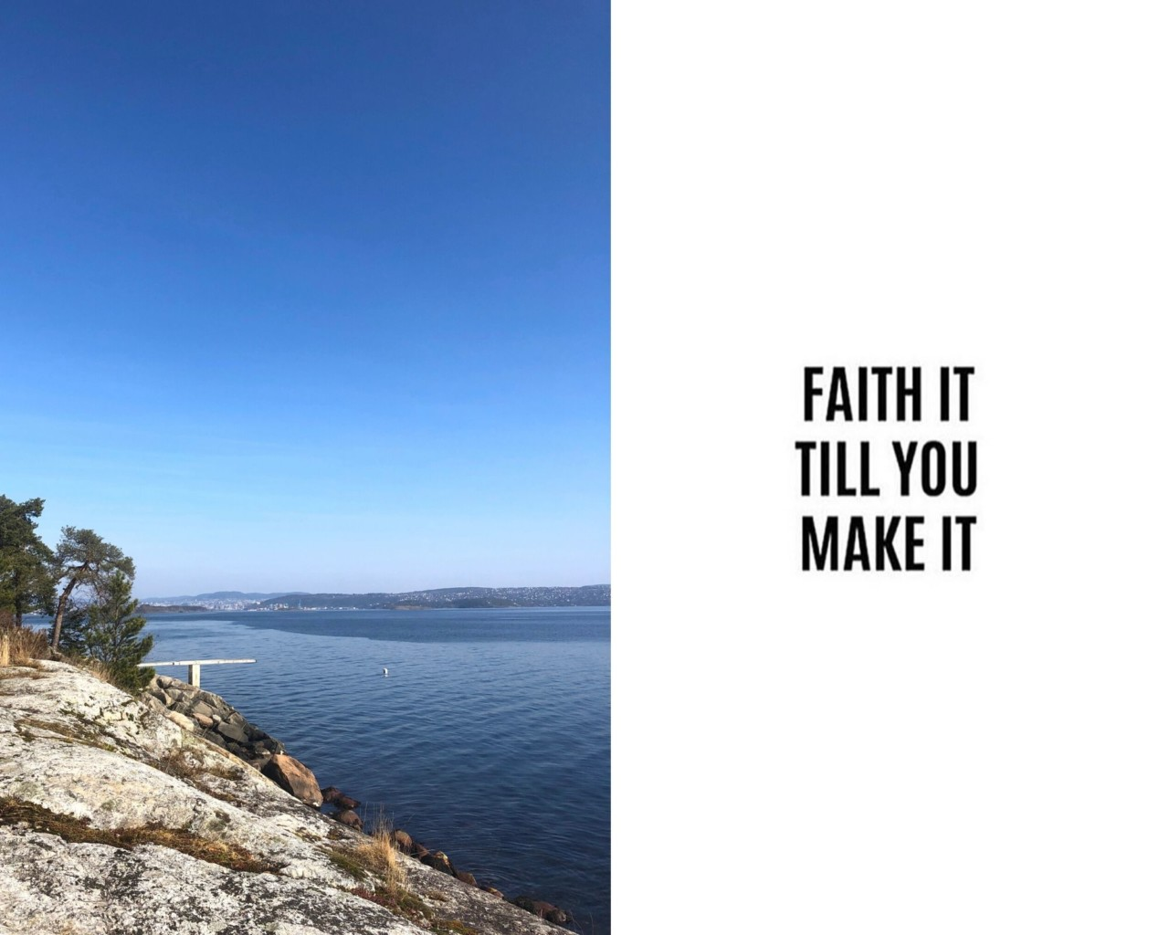 faith-it-till-you-make-it-hav-stupebrett-kyststien-nesodden